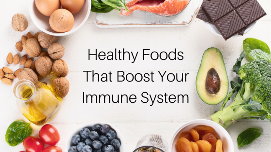 Healthy Foods That Boost Your Immune System